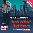Brenton Brown Audiobook by Alex Wheatle Narrated by Kobna Holdbrook Smith