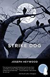 Strike Dog, Joseph Heywood, 1599213648
