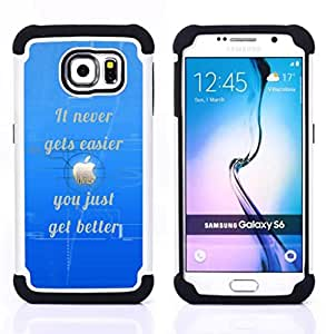 Dragon Case- Dise?¡Ào de doble capa pata de cabra Tuff Impacto Armor h??brido de goma suave de silicona cubierta d FOR Samsung Galaxy S6 G9200- QUOTE INSPIRATIONAL EASIER BETTER GETS NEVER