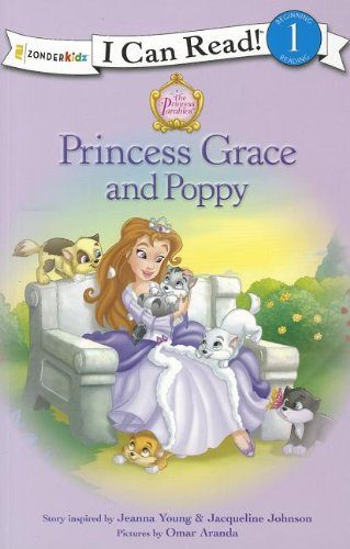 Princess Grace and Poppy (I Can Read! / Princess Parables) -