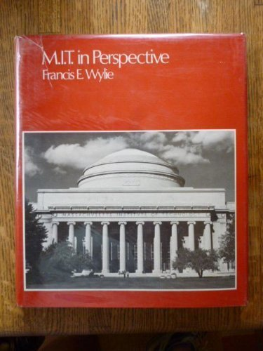 M.I.T. in perspective: A pictorial history of the Massachusetts Institute of Technology by Francis E Wylie - Malls In Massachusetts Shopping