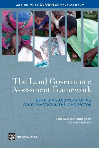 The Land Governance Assessment Framework: Identifying and Monitoring Good Practice in the Land Sector (Agriculture and Rural Development Series)
