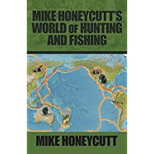 Mike Honeycutt'S World of Hunting and Fishing