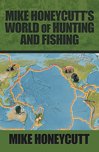 Mike Honeycutt'S World of Hunting and Fishing by [Honeycutt, Mike]