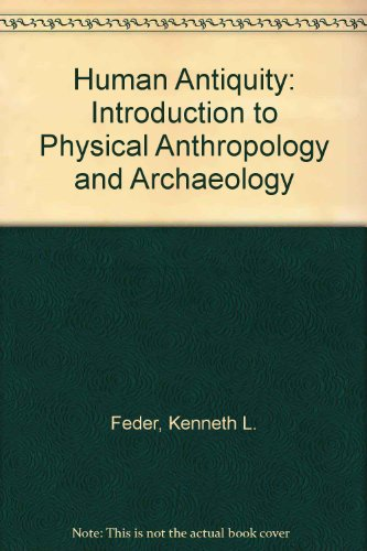 Human Antiquity: Introduction to Physical Anthropology and Archaeology