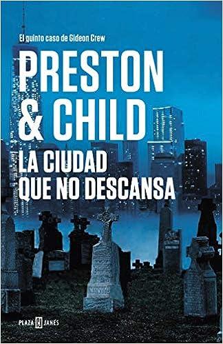 La ciudad que no descansa de Douglas Preston
