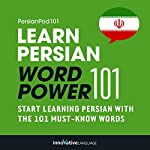 Learn Persian - Word Power 101: Absolute Beginner Persian | Innovative Language Learning LLC