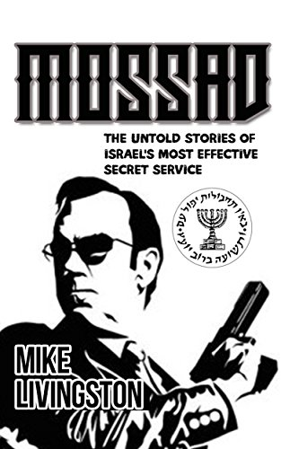 Mossad: The Untold Stories of Israel's Most Effective Secret Service