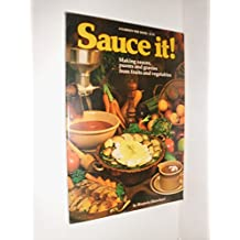 Sauce it!: Making Sauces, Purees and Gravies from Fruits and Vegetables