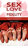 Sex, Love, and Fidelity, Kassia R. Wosick, 1604978325