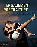 Engagement Portraiture: Master Techniques for Digital Photographers by Tracy Dorr (2011-09-01)