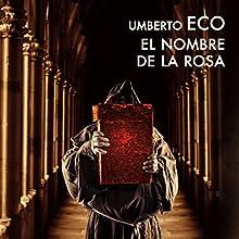El nombre de la rosa [The Name of the Rose] | Livre audio Auteur(s) : Umberto Eco Narrateur(s) : Juan Carlos Gustems