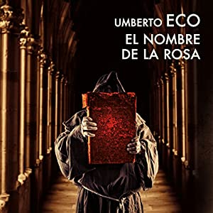 El nombre de la rosa [The Name of the Rose] Audiobook