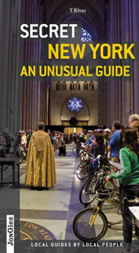 Secret New York - An Unusual Guide: Local Guides by Local People