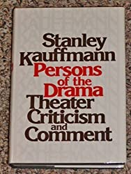 Persons of the drama: Theater criticism and comment
