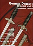 German Daggers of World War II - A Photographic Reference: Volume 3 - DLV/Nsfk, Diplomats, Red Cross, Police and Fire, Rlb, Teno, Customs, Reichsbahn, Postal - Hunting and Forestry, Etc.