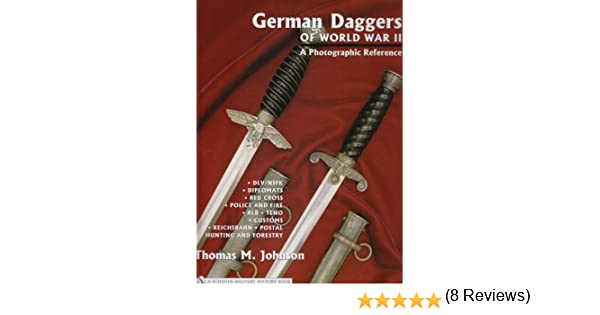 German Daggers of World War II - A Photographic Reference: Vol 3 - DLV/NSFK, Diplomats, Red Crs, Police and Fire, RLB, TENO, Customs, Reichsbahn, P: ... Postal - Hunting and Forestry, Etc.: