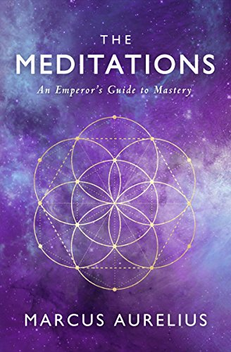 Pdf Spirituality The Meditations: An Emperor's Guide to Mastery (Stoic Philosophy Book 2)