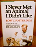 I Never Met an Animal I Didn't Like, Rory C. Foster, 0531150410