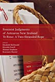 Feminist Judgments of Aotearoa New Zealand: Te Rino: A Two-Stranded Rope