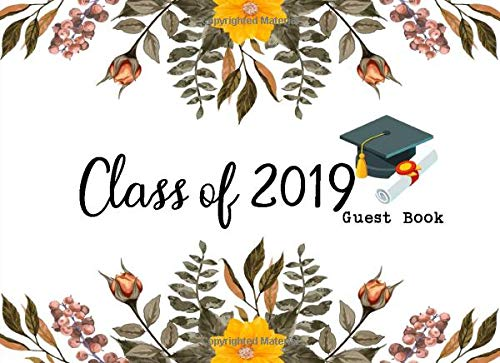 Class of 2019 Guest Book: Gift Log Memory  Scrapbook for  Friends, Teacher and Family | Keepsake Memory & Messages and Best Wishes por Teresa Artyomova