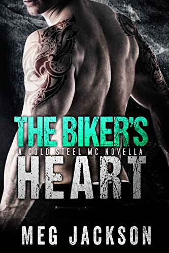The Biker's Heart: A Cold Steel Motorcycle Club Romance Novella (Steel Cold Heart)