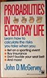 Probabilities in Everyday Life, John D. McGervey, 0804105324