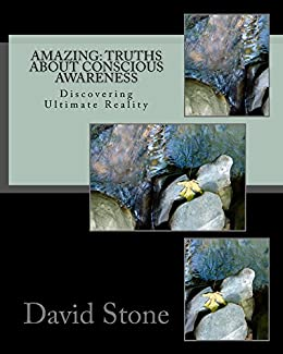Amazing: Truths About Conscious Awareness by [Stone, David]