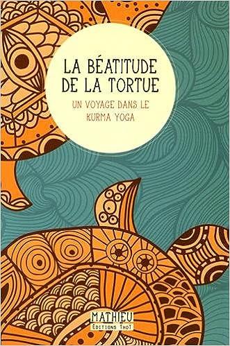 La béatitude de la tortue (Récit): Amazon.es: Mathieu ...
