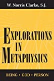 img - for Explorations in Metaphysics: Being-God-Person book / textbook / text book