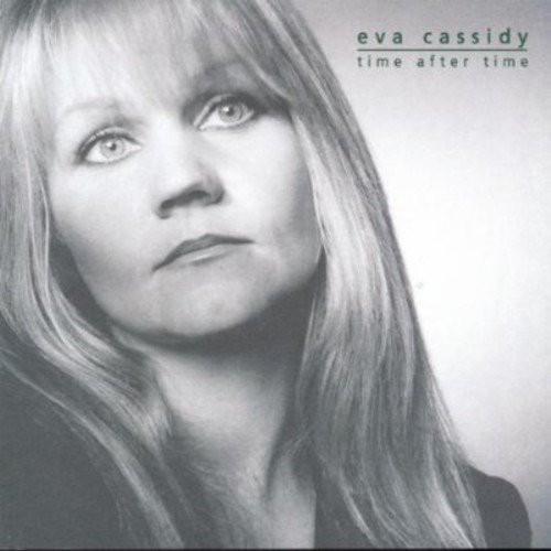 Time After Time (The Best Of Eva Cassidy)