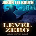 Level Zero: The NextWorld Series, Book 1 Audiobook by Jaron Lee Knuth Narrated by John Pirhalla