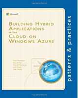 Building Hybrid Applications in the Cloud on Windows Azure Front Cover
