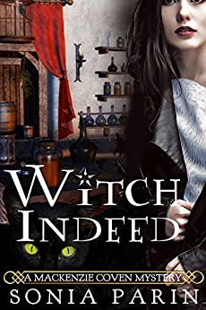 Witch Indeed (A Mackenzie Coven Mystery Book 2) by [Parin, Sonia]