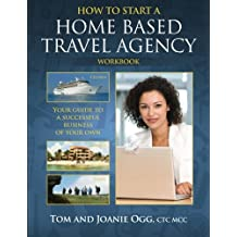 How to Start a Home Based Travel Agency Workbook