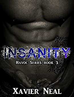 Insanity (Havoc Book 3) by [Neal, Xavier]