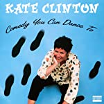 Comedy You Can Dance To | Kate Clinton