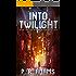 Into Twilight (The Stefan Mendoza Trilogy Book 1)