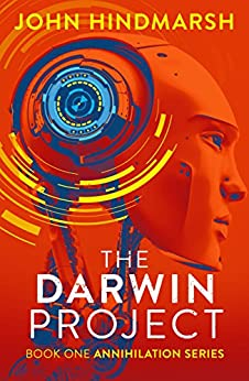 The Darwin Project: Book One: Annihilation Series by [Hindmarsh, John]