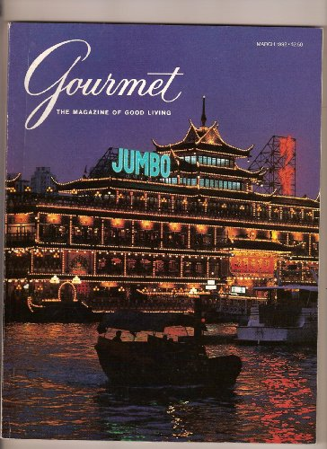 Gourmet Magazine Covers - Gourmet Magazine (Gourmet Getaways: Charlottsville, Virginia; Outside London: A stay in the country; On the cover-serving traditional Cantonese cuisine-Jumbo Floating restaurant, March 1992)