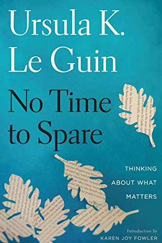 No Time to Spare: Thinking About What Matters cover