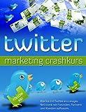 Twitter-Marketing-Kurs (German Edition)