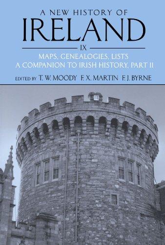 A New History of Ireland, Volume IX: Maps, Genealogies, Lists: A Companion to Irish History, Part II