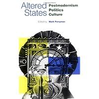 Altered States: Postmodernism, Politics, Culture