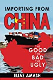 Importing From China: The Good, The Bad and The Ugly