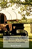 The View from the Wagon - a How-To Guide to Chuck Wagon and Dutch Oven Cooking, Ronie Powell, 1492805017