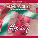 Mischief Audiobook by Amanda Quick Narrated by Barbara Rosenblat