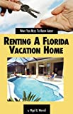 What You Need to Know about Renting A Florida Vacation Home, Nigel Worrall, 0982717423