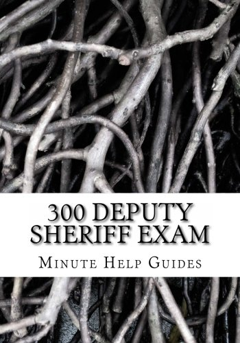 300 Deputy Sheriff Exam: Questions and Answers