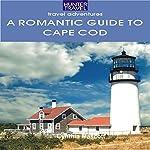 A Romantic Guide to Cape Cod   Cynthia Mascott